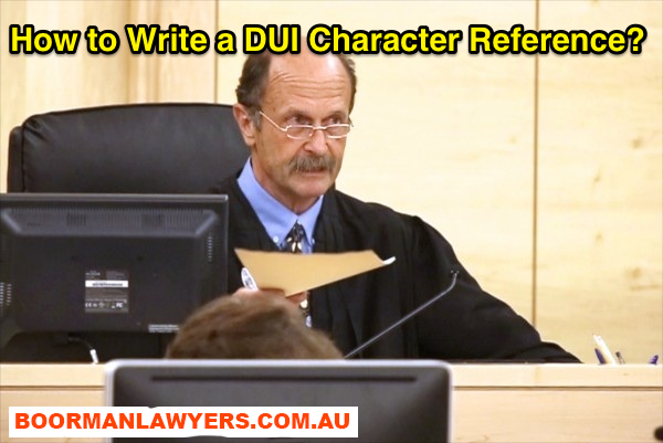 How to Write a DUI Character Reference?